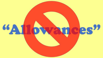 "drawing of the word ""Allowances"" with a circle and slash across it"