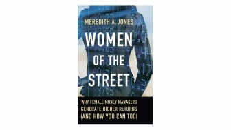 book cover of Women of The Street: Why Female Money Managers Generate Higher Returns